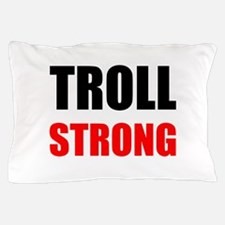 Troll Strong Pillow Case