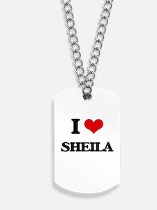 I Love Sheila Dog Tags