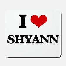 I Love Shyann Mousepad