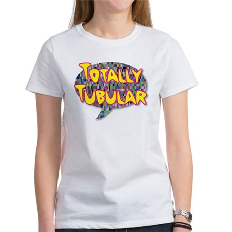 Totally Tubular Women's T-Shirt