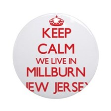Keep calm we live in Millburn New Ornament (Round)