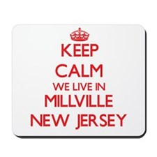 Keep calm we live in Millville New Jerse Mousepad