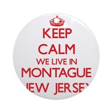 Keep calm we live in Montague New Ornament (Round)