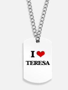 I Love Teresa Dog Tags