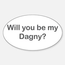 Will you be my Dagny? Oval Decal