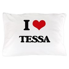 I Love Tessa Pillow Case