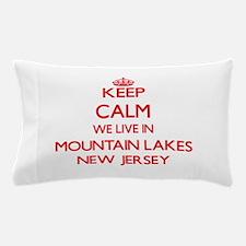 Keep calm we live in Mountain Lakes Ne Pillow Case