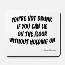 Not Drunk Quote Mousepad