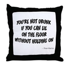 Not Drunk Quote Throw Pillow