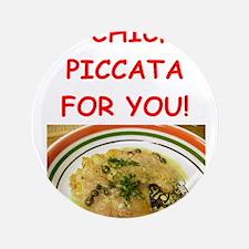 "chicken piccata 3.5"" Button"
