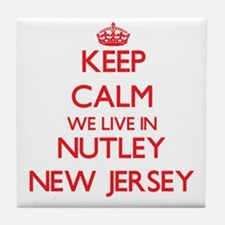Keep calm we live in Nutley New Jerse Tile Coaster