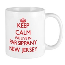 Keep calm we live in Parsippany New Jersey Mugs