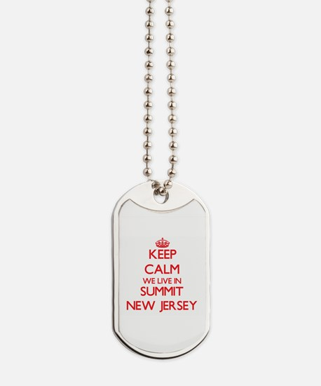 Keep calm we live in Summit New Jersey Dog Tags
