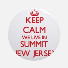 Keep calm we live in Summit New J Ornament (Round)