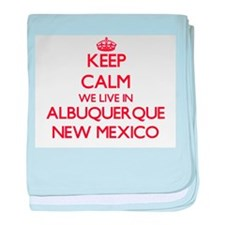 Keep calm we live in Albuquerque New baby blanket