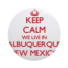 Keep calm we live in Albuquerque Ornament (Round)