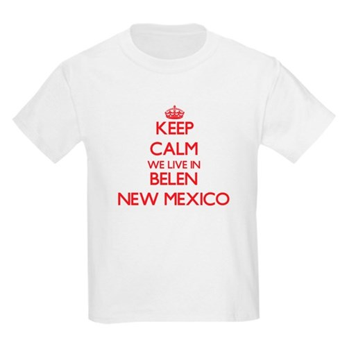 Keep calm we live in Belen New Mexico T-Shirt