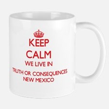 Keep calm we live in Truth Or Consequences Ne Mugs