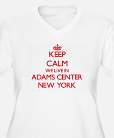 Keep calm we live in Adams Cente Plus Size T-Shirt