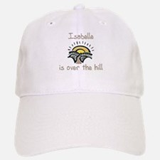 Isabelle is over the hill Baseball Baseball Cap