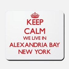 Keep calm we live in Alexandria Bay New Mousepad