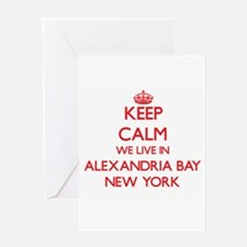 Keep calm we live in Alexandria Bay Greeting Cards