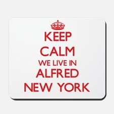 Keep calm we live in Alfred New York Mousepad