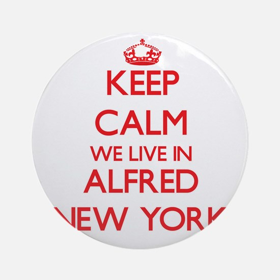 Keep calm we live in Alfred New Y Ornament (Round)