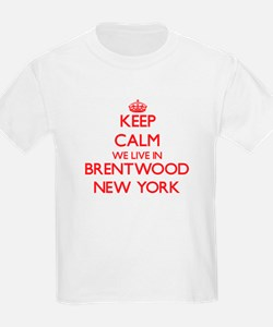 Keep calm we live in Brentwood New York T-Shirt
