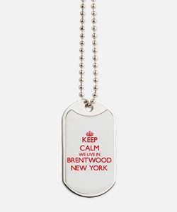 Keep calm we live in Brentwood New York Dog Tags