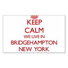 Keep calm we live in Bridgehampton New Yor Decal