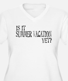 Summer Vacation Yet? T-Shirt