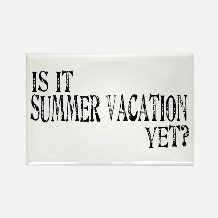 Summer Vacation Yet? Rectangle Magnet