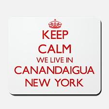 Keep calm we live in Canandaigua New Yor Mousepad