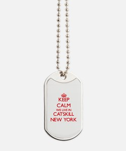 Keep calm we live in Catskill New York Dog Tags