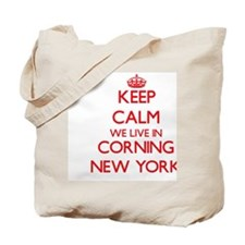 Keep calm we live in Corning New York Tote Bag
