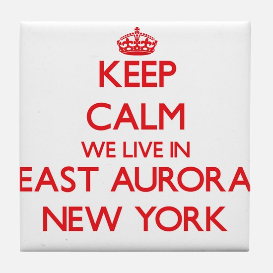 Keep calm we live in East Aurora New Tile Coaster