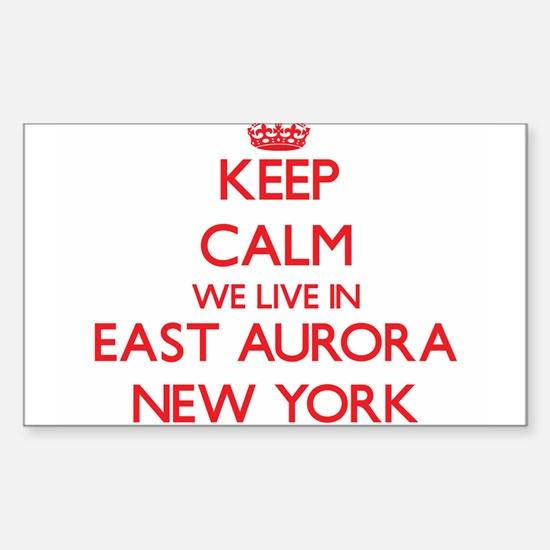 Keep calm we live in East Aurora New York Decal