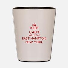 Keep calm we live in East Hampton New Y Shot Glass