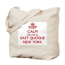 Keep calm we live in East Quogue New York Tote Bag
