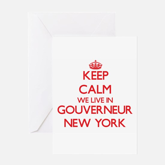 Keep calm we live in Gouverneur New Greeting Cards