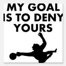 "My Goal Is To Deny Yours Square Car Magnet 3"" x 3"""