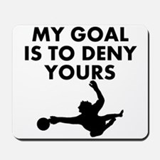 My Goal Is To Deny Yours Mousepad