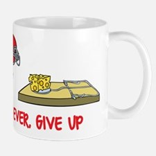 Never ever give up Mugs