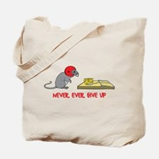Never ever give up Tote Bag