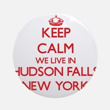 Keep calm we live in Hudson Falls Ornament (Round)