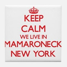 Keep calm we live in Mamaroneck New Y Tile Coaster