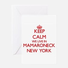 Keep calm we live in Mamaroneck New Greeting Cards
