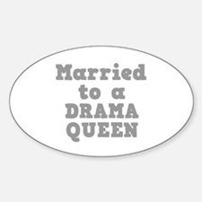 Married to a Drama Queen Oval Decal