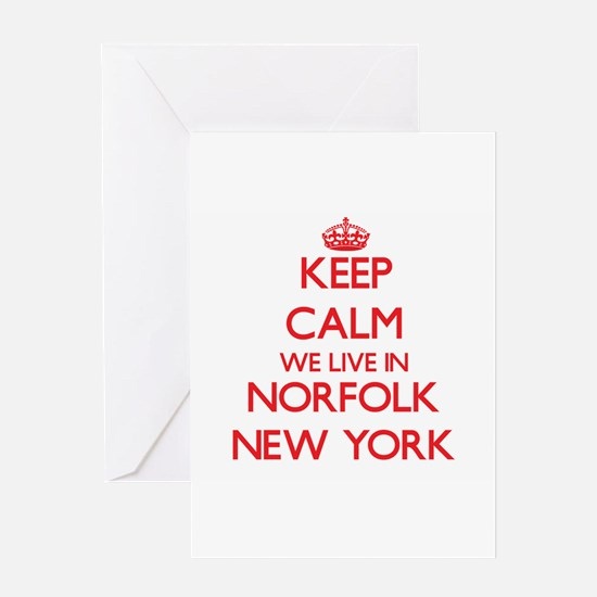 Keep calm we live in Norfolk New Yo Greeting Cards